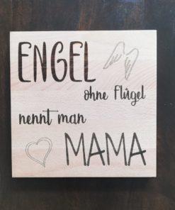 "Holzschild ""Engel ohne Flügel nennt man Mama"" - Front"